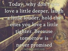 quotes about tomorrow is not promised | ... quotes thoughts tagged tomorrow is not promised leave a comment