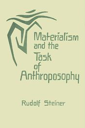 Materialism and the Task of Anthroposophy - Rudolf Steiner lecture series