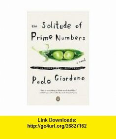 The Solitude of Prime Numbers Publisher Penguin (Non-Classics); Reprint edition Paolo Giordano ,   ,  , ASIN: B004V50ONI , tutorials , pdf , ebook , torrent , downloads , rapidshare , filesonic , hotfile , megaupload , fileserve