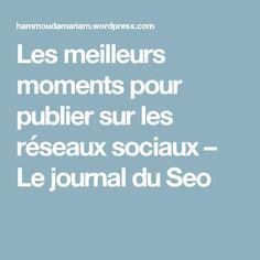 Les meilleurs moments pour publier sur les réseaux sociaux – Le journal du Seo