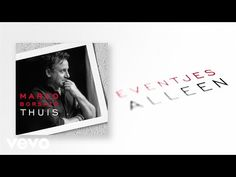 Marco Borsato - Eventjes Alleen - YouTube