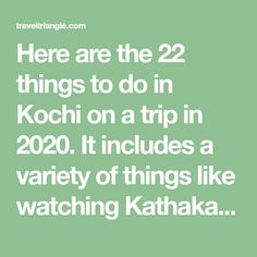 Here are the 22 things to do in Kochi on a trip in It includes a variety of things like watching Kathakali, tasting Kerala cuisine, and trying water sports. Stuff To Do, Things To Do, Kochi, Water Sports, Kerala, Make It Yourself, How To Make, Kitchens, Things To Make