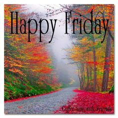 Good morning my beautiful girls. Happy Friday :) Good morning my beautiful girls. Good Morning Happy Friday, Happy Friday Quotes, Friday Meme, Good Day Quotes, Good Morning Quotes, Happy Weekend, Happy Sunday, Daily Quotes, Fall Images