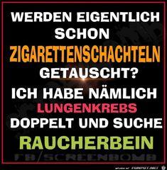 lustiges Bild 'Werden schon Zigarettenschachtel getauscht.jpg'- Eine von 25653 Dateien in der Kategorie 'klasse Sprüche und Witze' auf FUNPOT.