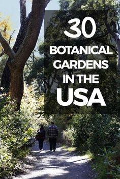 30+ Botanical Gardens in the USA #botanicalgardens #arboretum