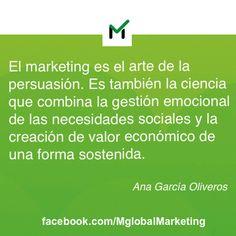 """Citas de marketing: """"El marketing es el arte de la persuasión. Es también la ciencia que combina la gestión emocional de las necesidades sociales y la creación de valor económico de una forma sostenida."""" Ana García Oliveros directora de marketing y comunicación de IBM."""