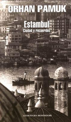 Estambul, de Orhan Pamuk.  La visión de una ciudad eterna desde la memoria de alguien que la ha habitado y con la maestría de la pluma de Pamuk. Una excelente reseña de nuestro amigo Siroco.