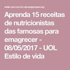 Aprenda 15 receitas de nutricionistas das famosas para emagrecer - 08/05/2017 - UOL Estilo de vida