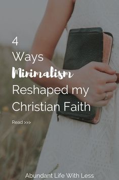 Minimalism and Christianity | 4 Ways Minimalism Reshaped My Christian Faith | Unclutter Your Life | Biblical Minimalism #whatisminimalism #minimalismwithkids #declutteryourlife #feelingoverwhelmed #declutteryourhome