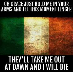 Just Hold Me, Take Me Out, Let It Be, In Cold Blood, Erin Go Bragh, Michael Collins, Irish Eyes, Family Genealogy, My Heritage