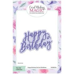 Card Making Magic Die Set Happy Birthday Sentiment | 6x6 Collection by Christina Griffiths