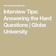 Interview Tips: Answering the Hard Questions   Globe University