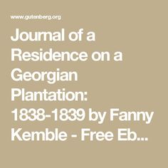 Journal of a Residence on a Georgian Plantation: 1838-1839 by Fanny Kemble - Free Ebook