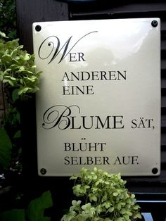 Noble banner – a great year-round ornament in the garden. Garden Deco, Garden Quotes, True Words, Spelling, Quotations, Lyrics, Banner, Wisdom, Lettering