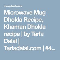 Microwave Mug Dhokla Recipe, Khaman Dhokla recipe   by Tarla Dalal   Tarladalal.com   #42510