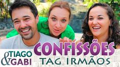 TAG IRMÃOS - Tiago e Gabi