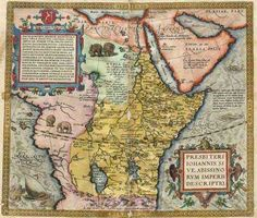 Map of Prester John's realm, by Abraham Ortelius (1527 - 1598), 1572.  The kingdom of Preser John was supposed to be that of exiled Christians surrouned by non-believers, set in Central Asia, or norther Africa, or India, or Ethiopia.  Bordering such places as Paradise and the Fountain of Youth, and ruled by a descendent of one of the Three Magi who was wealthy and benevolent, this place was an object of much travel and considerable expectations.