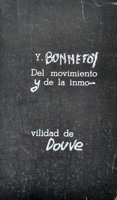 Del movimiento y de la inmovilidad de Douve / Ives Bonnefoy ; traducción de Carlos Piera - Madrid : Visor, 1978