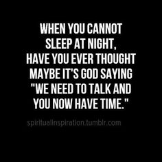 I think this is the most impressive quote. Before seeing this quote for the first time, I never thought about it, but i admire those who have. This quote blows my mind every time! True Words, Quotes About God, Quotes To Live By, Quotes About Night, Cant Sleep Quotes, Inspire Quotes, Morning Quotes, Bible Quotes, Me Quotes