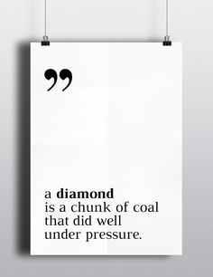 Quote diamond is a chunk of coal LTJ Shop poster