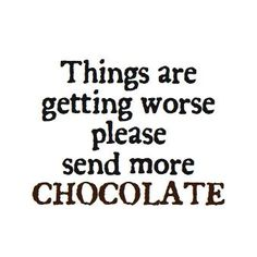 Funny Diet Quotes, Food Quotes, Cute Quotes, Genius Quotes, Send Chocolates, I Love Chocolate, Chocolate Food, Chocolate Funny, Chocolate Lovers