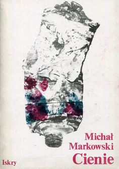"""""""Cienie"""" Michał Markowski Cover by Joanna Świerczyńska Published by Wydawnictwo Iskry 1985"""