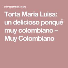 Torta Maria Luisa: un delicioso ponqué muy colombiano – Muy Colombiano