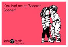 You had me at 'Boomer Sooner'.