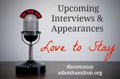 Adam Hamilton new book, Love to Stay. Schedule of upcoming interviews and appearances.   #lovetostay  http://www.adamhamilton.org/news/15/2013/08-20/upcoming-appearances-adam-hamilton-promotes-love-to-stay#.UhPJHVOE7fF