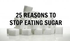 25 reasons to stop eating sugar