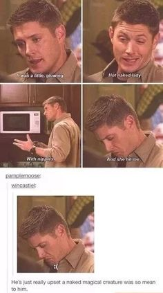 Lol! Poor Dean, he was so upset that a itty bitty, sparkly, Hot chick knocked him down.