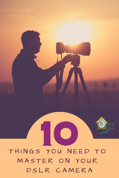 10 Things You Should Master on Your DSLR Camera – Photography, Landscape photography, Photography tips