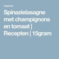 Spinazielasagne met champignons en tomaat | Recepten | 15gram