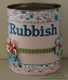 Cute rubbish bin by Paula Reid of Yellowbear Stampin  Original concept by Jacque Pedersen of Stamp Happy  Recycles a (empty) baby formula tin!  ♥♥♥