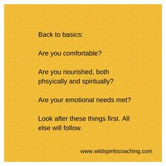 Back to basics.  -From www.wildspiritscoaching.com
