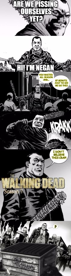 Negan Discovers The Writer's Idea Bin | YOU WAITED ALL SEASON AND... I DON'T BELIEVE THIS CRAP! 87 MINUTS JUST TO SEE ME DO THIS | image tagged in twd,negan,the walking dead,so true memes,season 6,season 7 | made w/ Imgflip meme maker