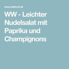 WW - Leichter Nudelsalat mit Paprika und Champignons