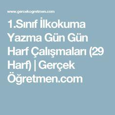 1.Sınıf İlkokuma Yazma Gün Gün Harf Çalışmaları (29 Harf) | Gerçek Öğretmen.com