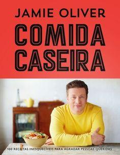 Comida Caseira. Novo livro de Jamie Oliver no Brasil