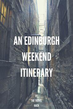 Itinerary - a Weekend in Edinburgh