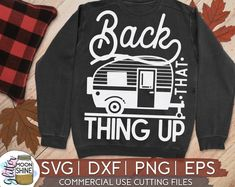 Back That Thing Up Camper svg eps dxf png cutting files for silhouette cameo cricut, Camping, Camper Camping Humor, Camping Sayings, Funny Camping, Family Camping, Cardmaking And Papercraft, Silhouette Studio Designer Edition, Happy Campers, Cricut Design, Colorful Shirts