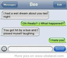 hahaha you got hit by a bus!