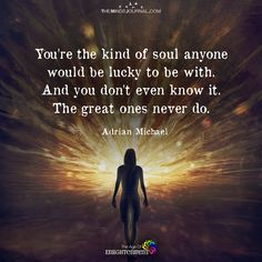 You Are the Kind Soul Anyone Would Be Lucky To Be With - https://themindsjournal.com/kind-soul-anyone-lucky/