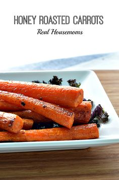 Honey Roasted Carrots | Real Housemoms | These are so easy and delish, I make them all the time!!!