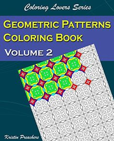 Introducing Geometric Patterns Coloring Book Volume 2 Lovers Series Great Product And Follow Us