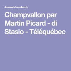 Champvallon par Martin Picard - di Stasio - Téléquébec