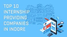 Many companies are offering an internship in Indore. But if you want to reach great heights in an internet career, then working at the best internet companies in Indore will pave the way for you to reach your goal. Marketing Jobs, Digital Marketing, Internship Program, New Career, Career Path, Indore, Top Ten, Problem Solving, Workplace