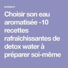 Choisir son eau aromatisée -10 recettes rafraîchissantes de detox water à préparer soi-même