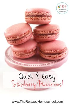 Delicious and easy strawberry macaroons that your kids will even enjoy making with you!