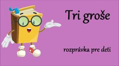 Tri Groše - audio rozprávka pre deti Album, Songs, Make It Yourself, Digital, Youtube, Song Books, Youtubers, Youtube Movies, Card Book